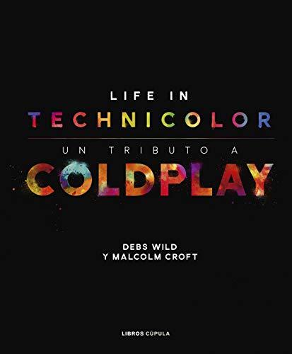 Coldplay. Life in Technicolor: Un tributo a Coldplay (Música y cine)