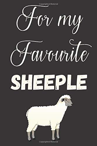 For My Favourite Sheelpe: Funny Quarantine Isolation Notebook Journal Lock Down Gift Ideas For Sheeple Coworkers Colleagues Birthday Promotion New Job ... Present - Better Than A Card! MADE IN USA