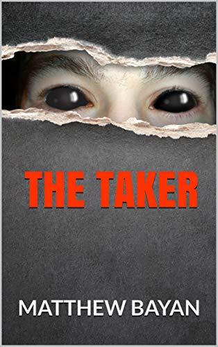 THE TAKER by [MATTHEW BAYAN]