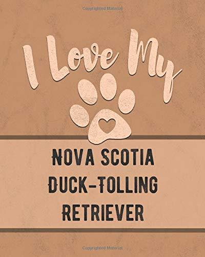I Love My Nova Scotia Duck-Tolling Retriever: Vet, Health, Medical, Vaccination Tracker...