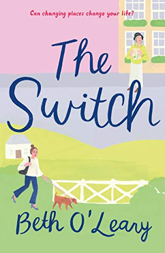 The Switch: A Novel - Kindle edition by O'Leary, Beth. Literature & Fiction  Kindle eBooks @ Amazon.com.