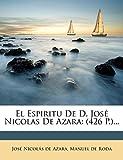 El Espiritu De D. Jos Nicolas De Azara: (426 P.)...