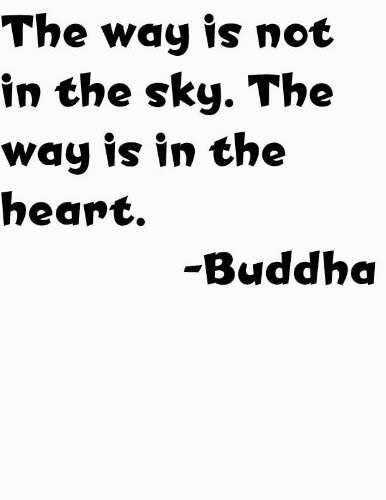 Buddha Wisdom Quote The Way Is Not In The Sky. The Way Is In The Heart Inspirational Life Saying Positive Attitude Homer Decor Decal - Peel & Stick Sticker - Vinyl Wall Art 16x16