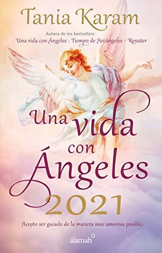 Libro agenda. Una vida con ángeles 2021: Realiza tus...