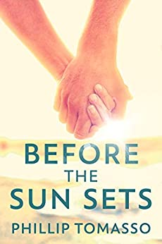 Before The Sun Sets by [Phillip Tomasso]