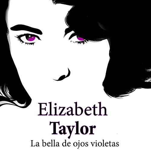 Elizabeth Taylor [Spanish Edition] audiobook cover art