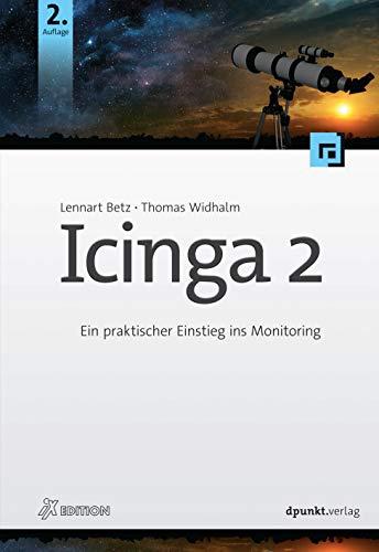 Icinga 2: Ein praktischer Einstieg ins Monitoring (iX Edition)