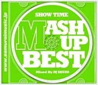 Show Time Mash Up Best / DJ Shuzo