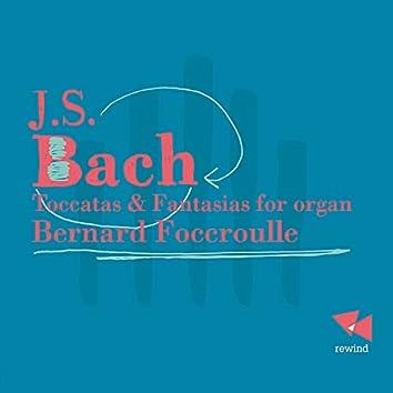 Bach: Toccatas & Fantasias for Organ