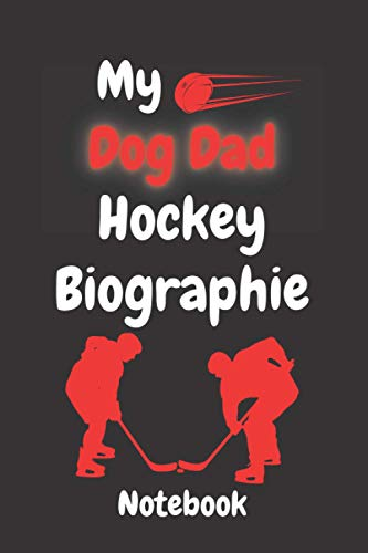 My Dog Dad Hockey Biographies Composition notebook: Lined Composition notebook / Daily Journal Gift, 110 Pages, 6x9, Soft Cover, Matte Finish