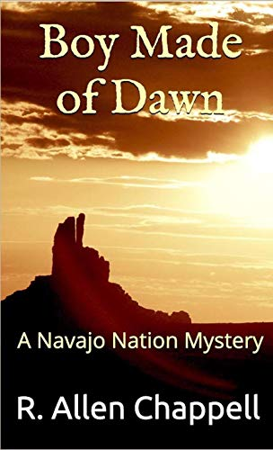 Boy Made of Dawn: A Navajo Nation Mystery
