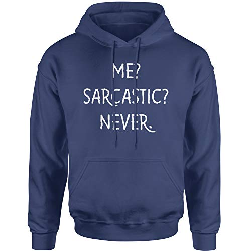 Expression Tees Hoodie Me? Sarcastic? Never Funny Adult Large Navy Blue