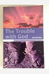 The Trouble with God: Religious Humanism and the Republic of Heaven Paperback