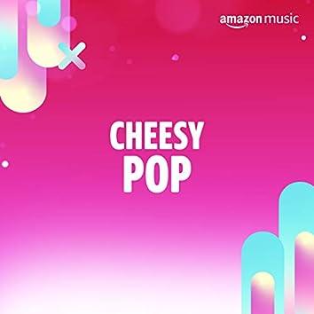 Cheesy Pop