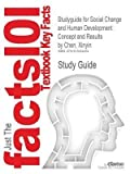 [Studyguide for Social Change and Human Development: Concept and Results by Chen, Xinyin, ISBN 9781849200196] (By: Cram101 Textbook Reviews) [published: August, 2011]