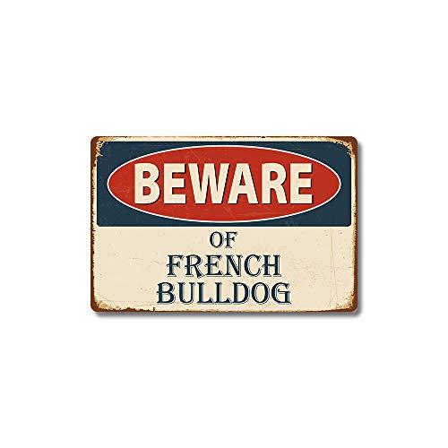 New Art Retro Metal Tin Sign - Beware of French Bulldog ! - for Shop/Home/Farm/Cafe/Garage/Wall Decor,Best Gift Decor Design - 8x12 Inch