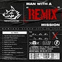 """MAN WITH A """"REMIX"""" MISSION MAN WITH A MISSION"""