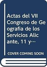 Actas del VII Congreso de Geografía de los Servicios  Alicante, 11 y 12 de junio de 2015: El papel de los servicios en la construcción del territorio: redes y actores