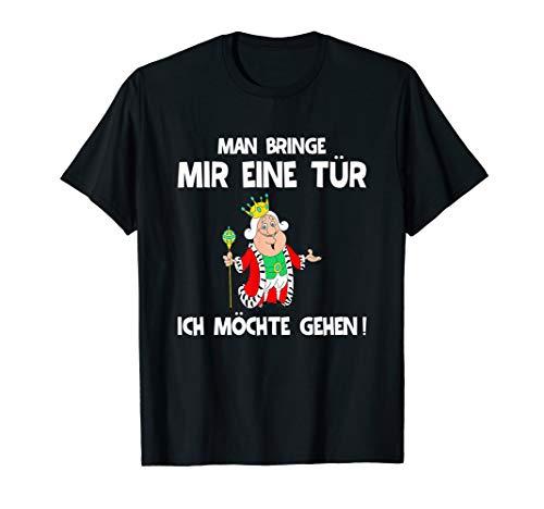 Man Bringe Mir Eine Tür Ich Möchte Gehen Fun T-Shirt