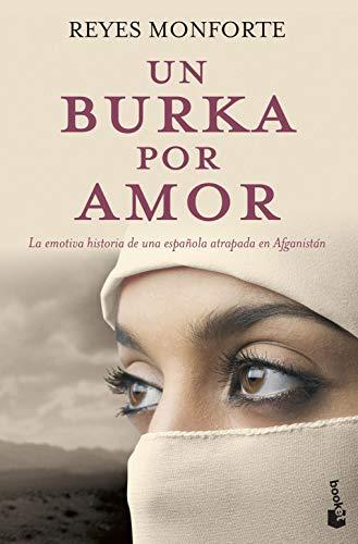 Un burka por amor: la emotiva historia de una española atrapada en Afganistán (Divulgación)