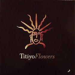 Titiyo - Flowers - Arista
