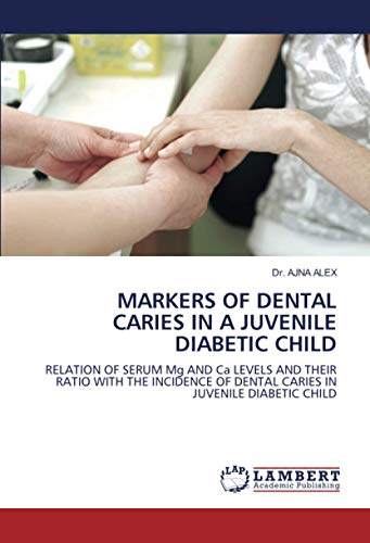 MARKERS OF DENTAL CARIES IN A JUVENILE DIABETIC CHILD: RELATION OF SERUM Mg AND Ca LEVELS AND THEIR RATIO WITH THE INCIDENCE OF DENTAL CARIES IN JUVENILE DIABETIC CHILD