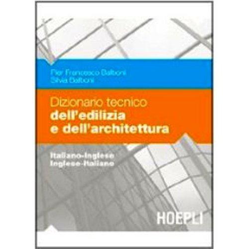 Dizionario tecnico dell'edilizia e dell'architettura. Italiano-inglese, inglese-italiano