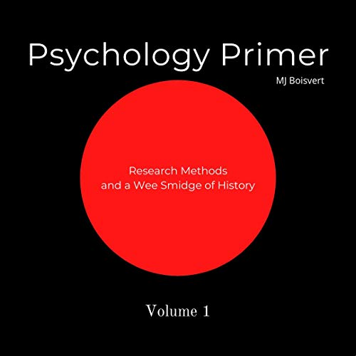 Psychology Primer: Volume 1: Research Methods and a Wee Smidge of History (English Edition)