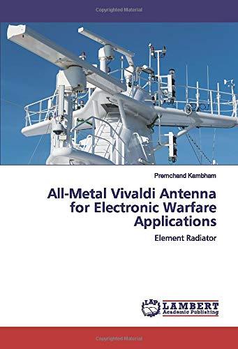 All-Metal Vivaldi Antenna for Electronic Warfare Applications: Element Radiator