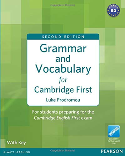 Grammar and Vocabulary for Cambridge First (with Key) [Lingua inglese]
