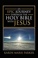 An Epic Journey through the Holy Bible with Jesus