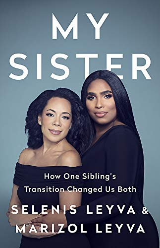 My Sister: How One Sibling's Transition Changed Us Both