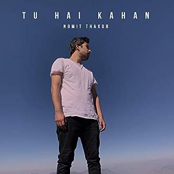 Tu Hai Kahan
