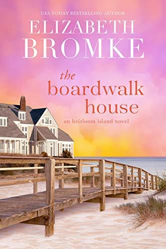 The Boardwalk House: An Heirloom Island Novel (Book 1)
