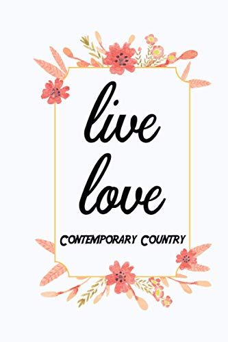 Live Love Contemporary Country: Notebook Gift Idea Lined pages, 6.9 inches,120 pages, White paper Journal
