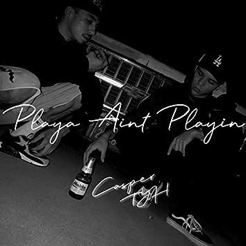 Playa Ain't Playin'