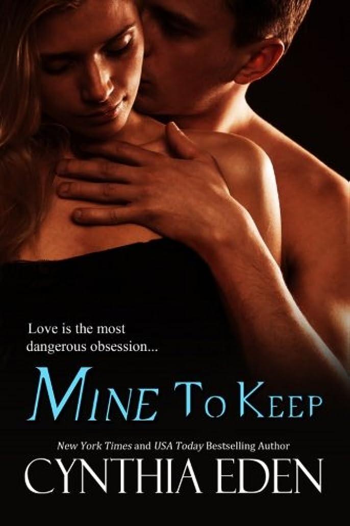 落ち着いた探検大混乱Mine To Keep (Mine - Romantic Suspense)