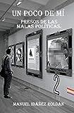 Un poco de mí.: Presos de las malas políticas.: Volume 2