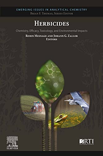 Herbicides: Chemistry, Efficacy, Toxicology, and Environmental Impacts...
