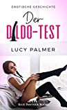 Der Dildo-Test | Erotische Geschichte: Sie muss alle seine Spielzeuge testen ... (Love, Passion & Sex)