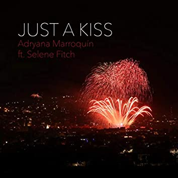Just a Kiss (feat. Selene Fitch)