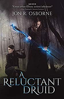 A Reluctant Druid (The Milesian Accords Book 1) by [Jon R. Osborne]