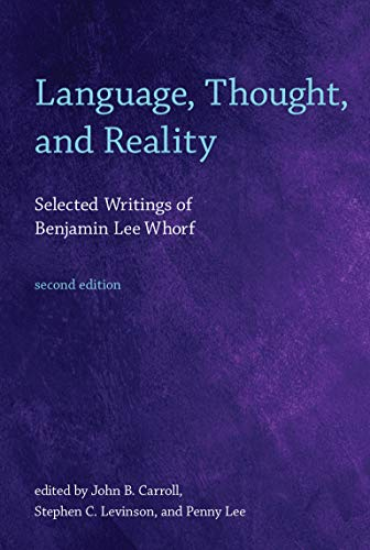 Language, Thought, and Reality, second edition: Selected Writings of Benjamin Lee Whorf (Mit Press)