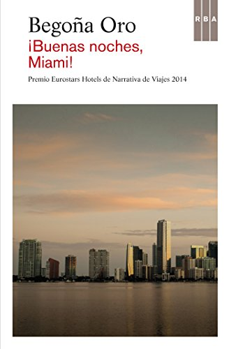 !Buenas noches, Miami!: Premio Eurostars Hotels de Narrativa de Viajes 2014