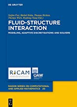 Fluid-Structure Interaction: Modeling, Adaptive Discretisations and Solvers (Radon Series on Computational and Applied Mathematics Book 20)