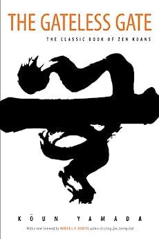 The Gateless Gate: The Classic Book of Zen Koans by [Koun Yamada, Ruben L. F. Habito]