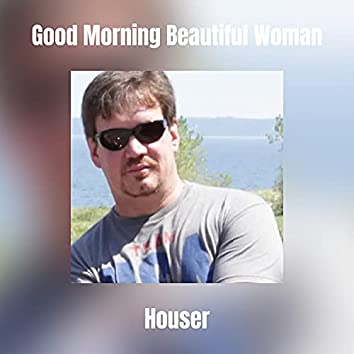 Good Morning Beautiful Woman
