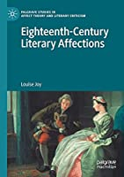 Eighteenth-Century Literary Affections (Palgrave Studies in Affect Theory and Literary Criticism)