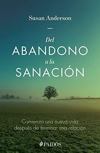 Del abandono a la sanación (Fuera de colección) (Spanish Edition)
