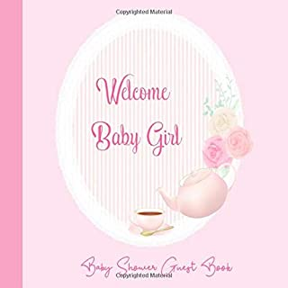 Baby Shower Guest Book Welcome Baby: Afternoon Tea Party Pastel Girl Theme, Sign in Guestbook Memory Keepsake with predictions, advice for parents, wishes, gift log, address & photo (Pregnancy Gifts)
